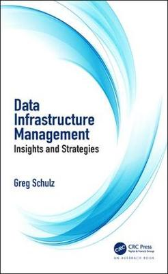 Data Infrastructure Management - Greg Schulz