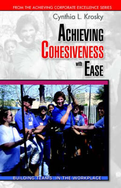 Achieving Cohesiveness with Ease - Cynthia Krosky