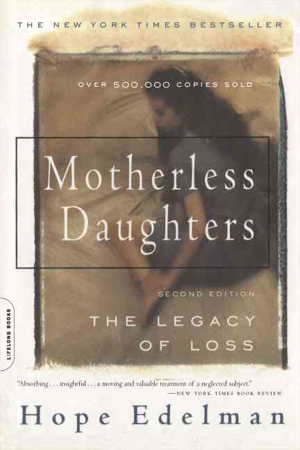 Motherless Daughters - Hope Edelman