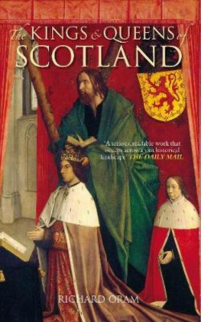 Kings and Queens of Scotland - Richard Oram