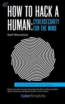 How to Hack a Human: Cybersecurity for the Mind - Raef Meeuwisse