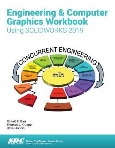 Engineering & Computer Graphics Workbook Using SOLIDWORKS 2019 - Ronald Barr