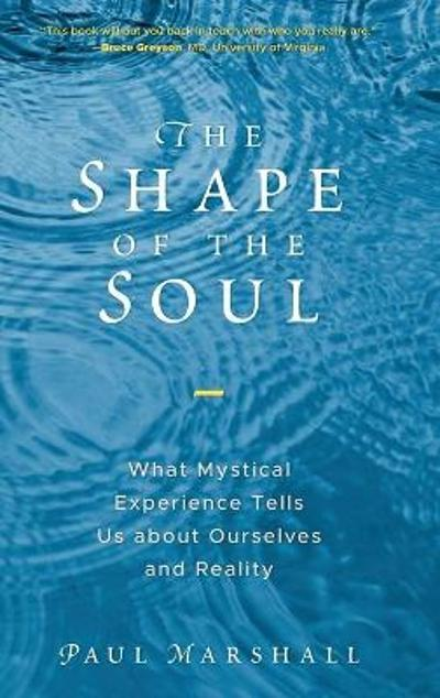The Shape of the Soul - Paul Marshall