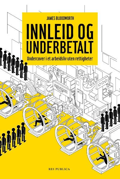 Innleid og underbetalt - James Bloodworth