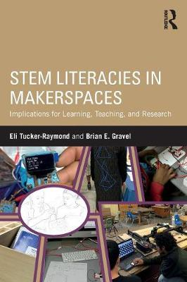 STEM Literacies in Makerspaces - Eli Tucker-Raymond