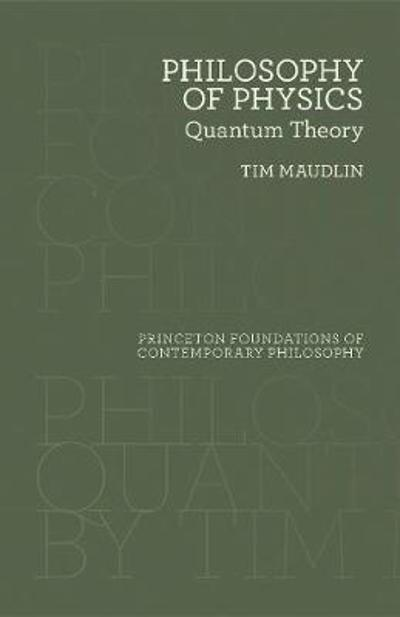 Philosophy of Physics - Tim Maudlin