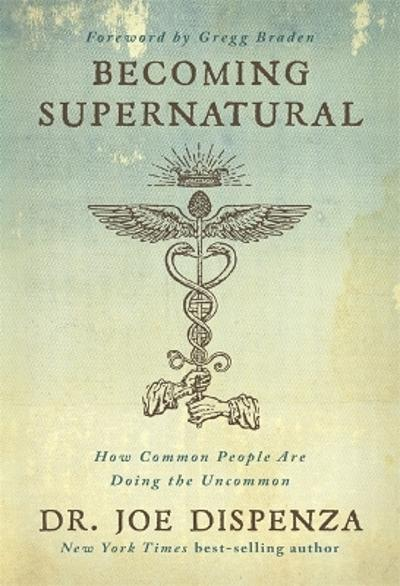 Becoming Supernatural - Dr Joe Dispenza
