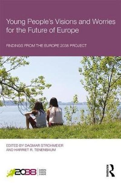 Young People's Visions and Worries for the Future of Europe - Dagmar Strohmeier