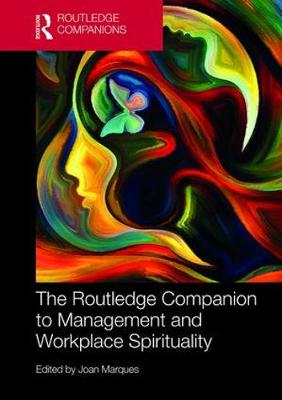 The Routledge Companion to Management and Workplace Spirituality - Joan Marques