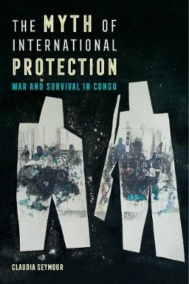 The Myth of International Protection - Claudia Seymour