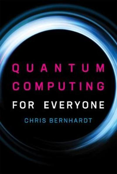 Quantum Computing for Everyone - Chris Bernhardt