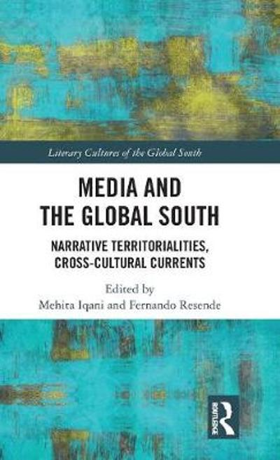 Media and the Global South - Mehita Iqani