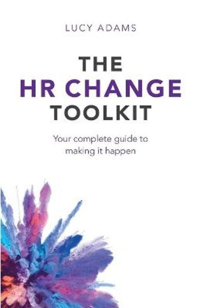 The HR Change Toolkit - Lucy Adams