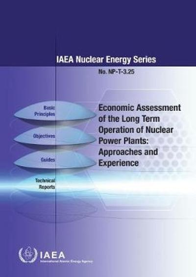 Economic Assessment of the Long Term Operation of Nuclear Power Plants - International Atomic Energy Agency