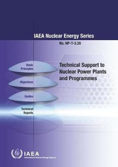 Technical Support to Nuclear Power Plants and Programmes - International Atomic Energy Agency