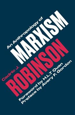 An Anthropology of Marxism - Cedric J. Robinson