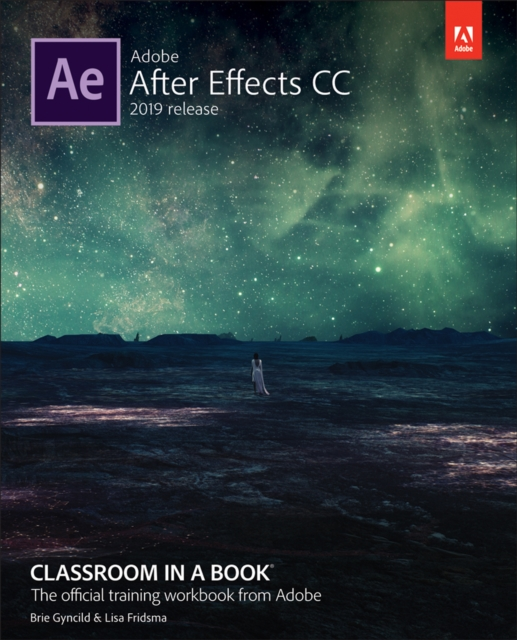 Adobe After Effects CC Classroom in a Book (2019 Release) - Lisa Fridsma