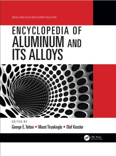 Encyclopedia of Aluminum and Its Alloys, Two-Volume Set (Ebook) - George E. Totten