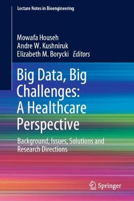 Big Data, Big Challenges: A Healthcare Perspective - Mowafa Househ