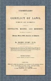 Commentaries on the Conflict of Laws, Foreign and Domestic, in Regard to Contracts, Rights, and Remedies, and Especially in Regard to Marriages, Divorces, Wills, Successions, and Judgments. Second Edition. Revised, Corrected and Greatly Enlarged (1841) - Joseph Story