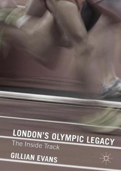 London's Olympic Legacy - Gillian Evans