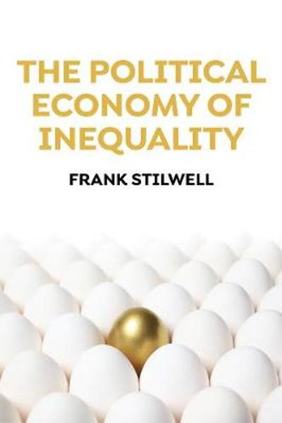 The Political Economy of Inequality - Frank Stilwell