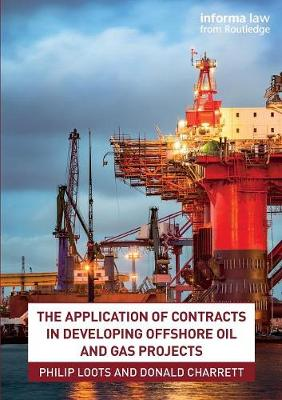 The Application of Contracts in Developing Offshore Oil and Gas Projects - Philip Loots