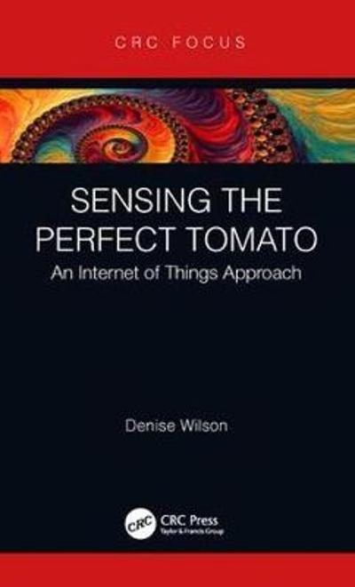 Sensing the Perfect Tomato - Denise Wilson