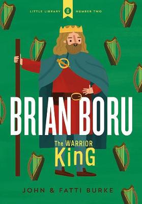 Brian Boru: Warrior King - John Burke