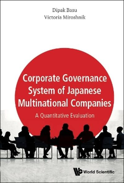 Corporate Governance System Of Japanese Multinational Companies: A Quantitative Evaluation - Dipak R Basu