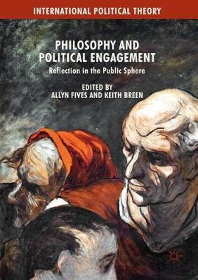 Philosophy and Political Engagement - Allyn Fives