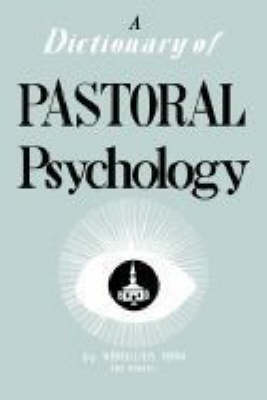 Dictionary of Pastoral Psychology - Vergilius Ferm