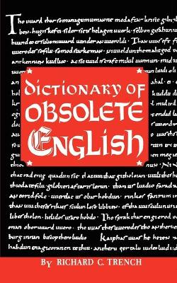 Dictionary of Obsolete English - Richard C Trench