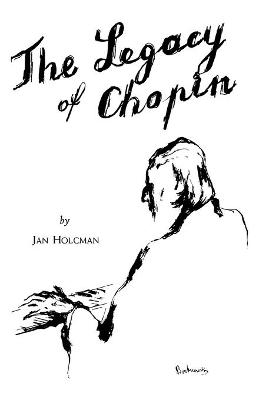 Legacy of Chopin - Jan Holcman