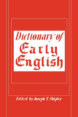 Dictionary of Early English - Joseph T Shipley