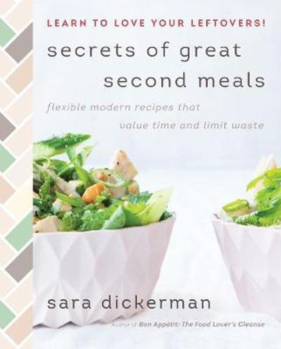 Secrets of Great Second Meals - Sara Dickerman