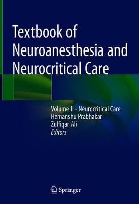 Textbook of Neuroanesthesia and Neurocritical Care - Hemanshu Prabhakar