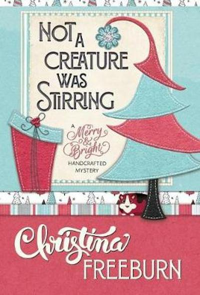 Not a Creature Was Stirring - Christina Freeburn
