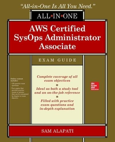 AWS Certified SysOps Administrator Associate All-in-One-Exam Guide (Exam SOA-C01) - Sam Alapati