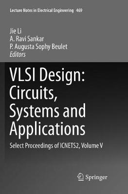 VLSI Design: Circuits, Systems and Applications - Jie Li