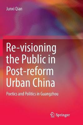Re-visioning the Public in Post-reform Urban China - Junxi Qian