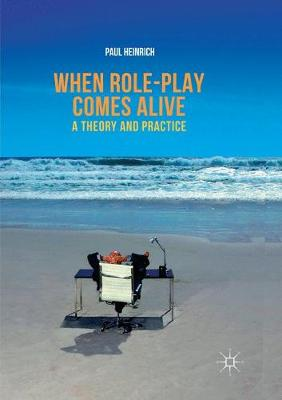 When role-play comes alive - Paul Heinrich