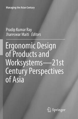 Ergonomic Design of Products and Worksystems - 21st Century Perspectives of Asia - Pradip Kumar Ray