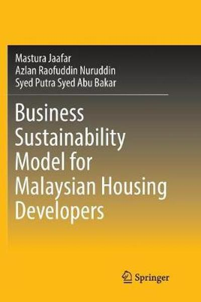 Business Sustainability Model for Malaysian Housing Developers - Mastura Jaafar