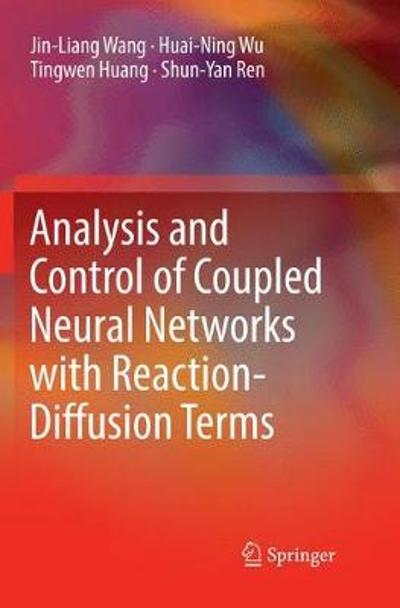 Analysis and Control of Coupled Neural Networks with Reaction-Diffusion Terms - Jin-Liang Wang