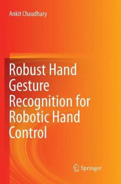 Robust Hand Gesture Recognition for Robotic Hand Control - Ankit Chaudhary