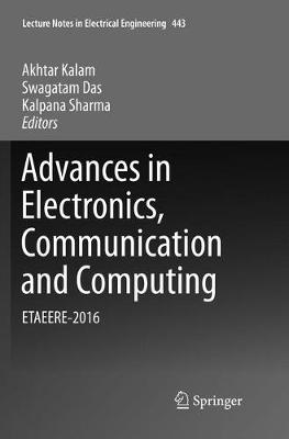 Advances in Electronics, Communication and Computing - Akhtar Kalam