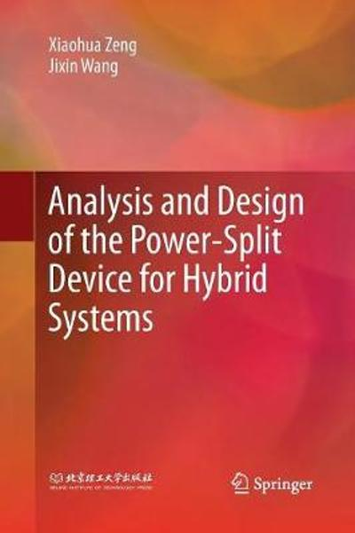 Analysis and Design of the Power-Split Device for Hybrid Systems - Xiaohua Zeng