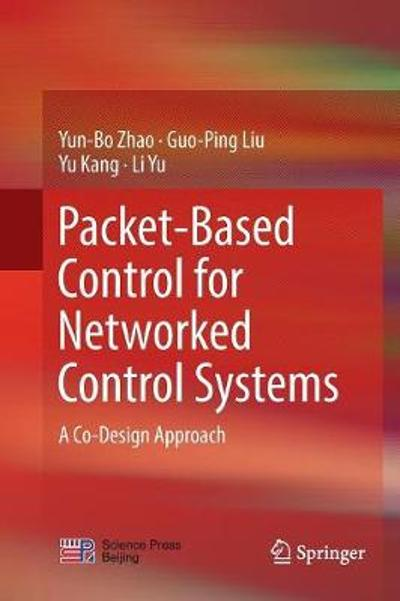 Packet-Based Control for Networked Control Systems - Yun-Bo Zhao