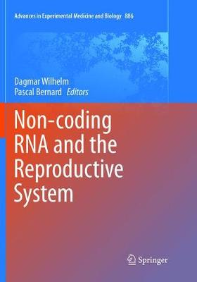 Non-coding RNA and the Reproductive System - Dagmar Wilhelm